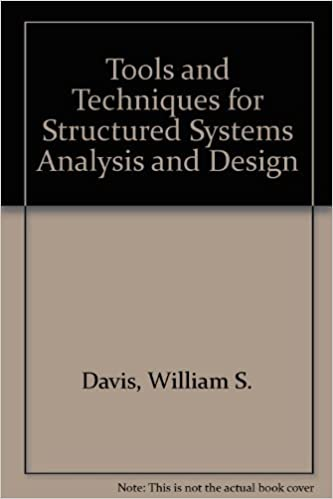 Tools And Techniques For Structured Systems Analysis And Design Davis William S 9780201102741 Amazon Com Books