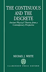 The Continuous and the Discrete: Ancient Physical Theories from a Contemporary Perspective