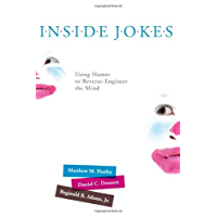 Inside Jokes: Using Humor to Reverse-Engineer the Mind (The MIT Press)
