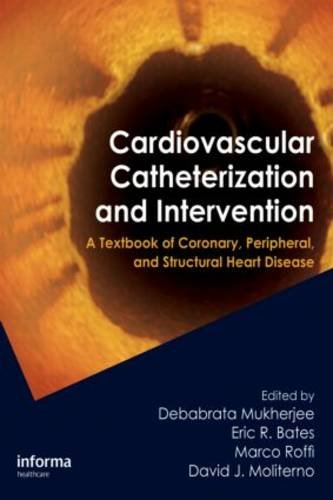Cardiovascular Catheterization and Intervention: A Textbook of Coronary, Peripheral, and Structural Heart Disease