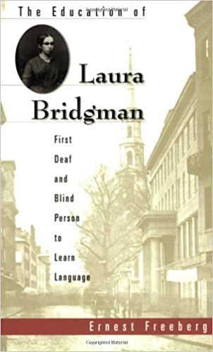 The education of Laura Bridgman : first deaf and blind person to learn language / Ernest Freeberg