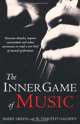 Inner Game of Music by Gallwey. W Timothy ( 2003 ) Paperback
