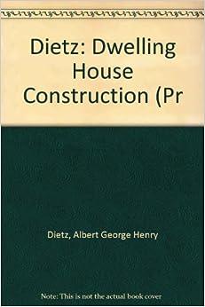 Book Dietz: Dwelling House Construction (Pr