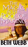 The Magic in the Pool of Making by Beth Webb (1992-04-30)