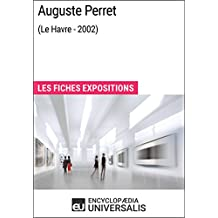 Auguste Perret (Le Havre - 2002): Les Fiches Exposition d'Universalis (French Edition)