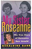 My Sister Roseanne: The True Story of Roseanne Barr Arnold