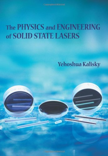 The Physics and Engineering of Solid State Lasers (SPIE Tutorial Texts in Optical Engineering, Vol. TT71)