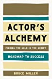 Actors Alchemy - Finding the Gold in the Script (Roadmap to Success)