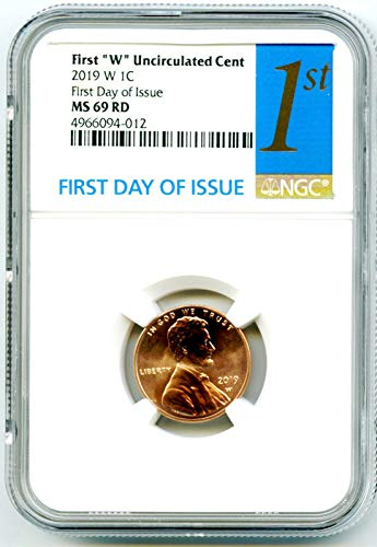 2019 W US MINT Lincoln Union Shield UNCIRCULATED FIRST DAY OF ISSUE Penny Cent MS69 RD NGC