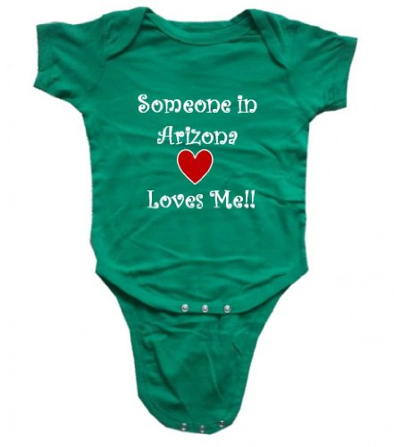 SOMEONE IN ARIZONA LOVES ME - ARIZONA BABY - State Series - Green Baby One Piece Bodysuit - White Lettering - size Newborn (0-6M)