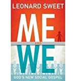img - for [(Me and We: God's New Social Gospel)] [Author: Dr Leonard Sweet] published on (March, 2015) book / textbook / text book