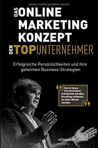 Das Online Marketing Konzept Der Top Unternehmer  Erfolgreiche Persönlichkeiten Und Ihre Geheimen Business Strategien. Durch Persönlichkeit Erfolgreich Werden Branding Aufbauen Zu Einer Marke Werden
