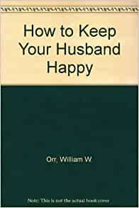 how to keep your husband satisfied