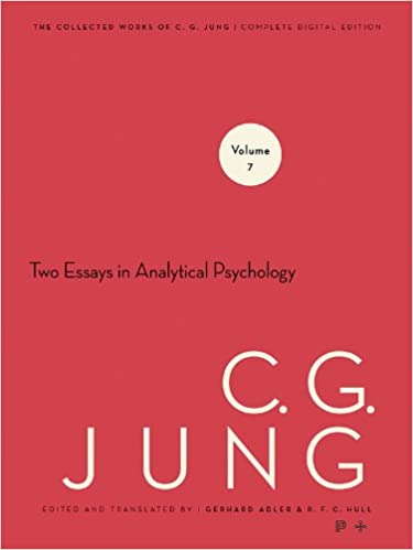 Collected Works Of Cg Jung Volume  Two Essays In Analytical  Collected Works Of Cg Jung Volume  Two Essays In Analytical Psychology  Nd Ed Edition Kindle Edition