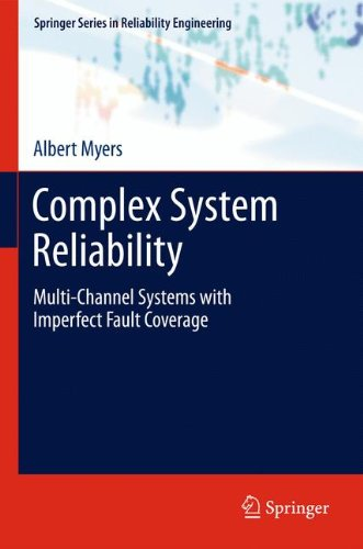 Complex System Reliability: Multichannel Systems with Imperfect Fault Coverage (Springer Series in Reliability Engineeri