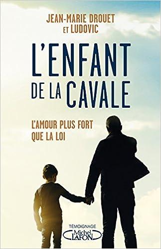 L'enfant de la cavale (2018) - Jean-marie Drouet et Ludovic