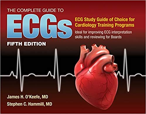The Complete Guide to ECGs: A Comprehensive Study Guide to Improve ECG Interpretation Skills, 5th Edition - Original PDF