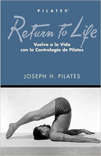 Vuelva a la Vida (Spanish Edition): Joseph H Pilates ...