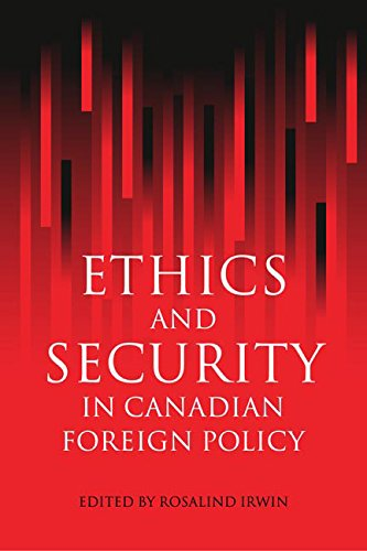 Ethics and Security in Canadian Foreign Policy (Canada and International Relations, 15)