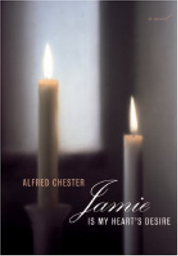 Jamie Is My Heart's Desire by Alfred Chester (2007-06-30)