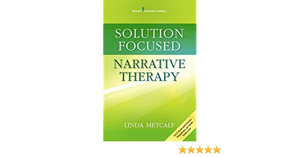 Solution focused narrative therapy kindle edition by linda phd solution focused narrative therapy kindle edition by linda phd lpc s lmft s metcalf health fitness dieting kindle ebooks amazon fandeluxe Gallery