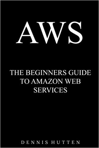 AWS: Amazon Web Services Tutorial The Ultimate Beginners Guide: Amazon.es: Dennis Hutten: Libros en idiomas extranjeros