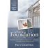 A Firm Foundation Curriculum (Teacher Edition): Building a Household of Faith on the Unchanging Principles of the Word of God