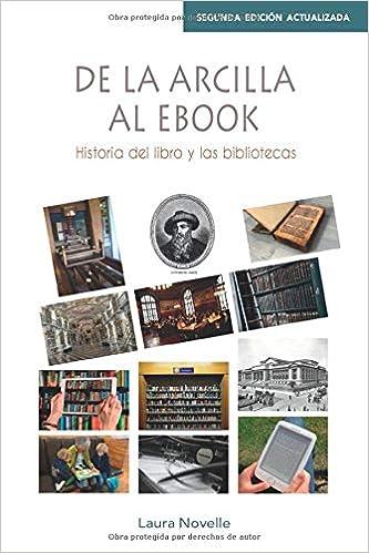De la arcilla al ebook 2ª ed. actualizada : Historia del libro y ...