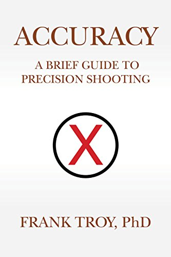 Accuracy: A Brief Guide to Precision Shooting