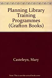 Planning Library Training Programmes (Grafton Books)