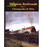 Virginia Railroads Volume 2: Chesapeake & Ohio (Hardback) - Common