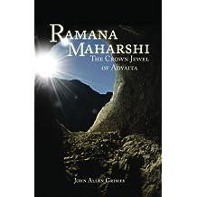Ramana Maharshi: The Crown Jewel of Advaita