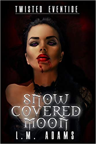 Twisted Eventide: Snow Covered Moon: Amazon.es: L.M. Adams ...