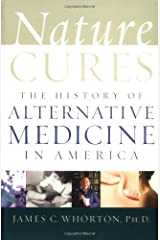 Nature Cures: The History of Alternative Medicine in America Kindle Edition