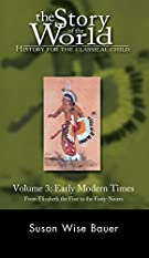 Story of the World, Vol. 3: History for the Classical Child: Early Modern Times (Revised Edition) (Vol. 3)  (Story of the...