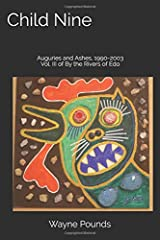 Child Nine: Auguries and Ashes, 1990-2003 (By the Rivers of Edo) Paperback