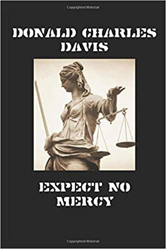 Expect No Mercy: Outlaws in Americas Waning: Donald Charles ...