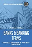 Banks & Banking Terms - Financial Education Is Your Best Investment (Financial IQ Series)