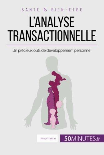 L'analyse transactionnelle: Un précieux outil de développement personnel (French Edition)