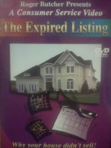 The Expired Listing - Why your house didn't sell! (Roger Butcher Presents A Consumer Service Video)