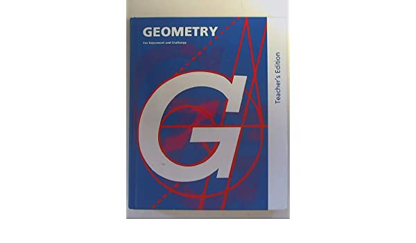 Geometry for enjoyment and challenge teachers edition geometry for enjoyment and challenge teachers edition 9780812358513 amazon books fandeluxe Image collections
