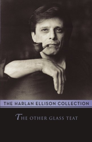 The Other Glass Teat: Essays (Harlan Ellison Collection)