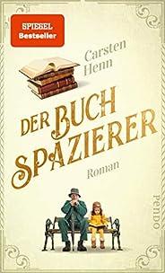 Der Buchspazierer: Roman | Ein berührender Bestseller, für alle, die Bücher lieben (German Edition)