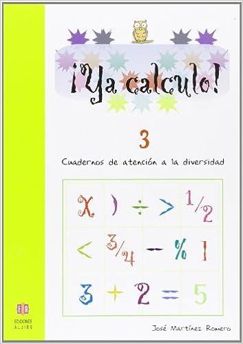 Ya calculo 3: Sumas llevando y restas sin llevar: 5: Amazon.es: José Martínez Romero: Libros