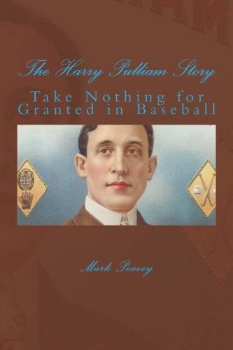 Take Nothing for Granted in Baseball: The Harry Pulliam Story