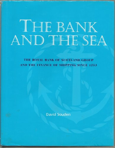 the-bank-and-the-sea-the-royal-bank-of-scotland-group-and-the-finance-of-shipping-since-1753