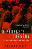img - for A People's Tragedy : the Russian Revolution 1891-1924 book / textbook / text book