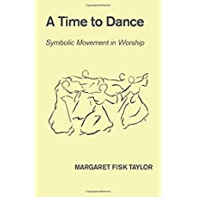 A Time to Dance: Symbolic Movement in Worship