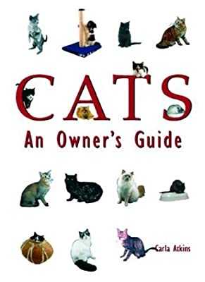Cats: An Owners Guide by Carla Atkins (2003-10-04)