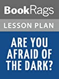 Lesson Plans Are You Afraid of the Dark?